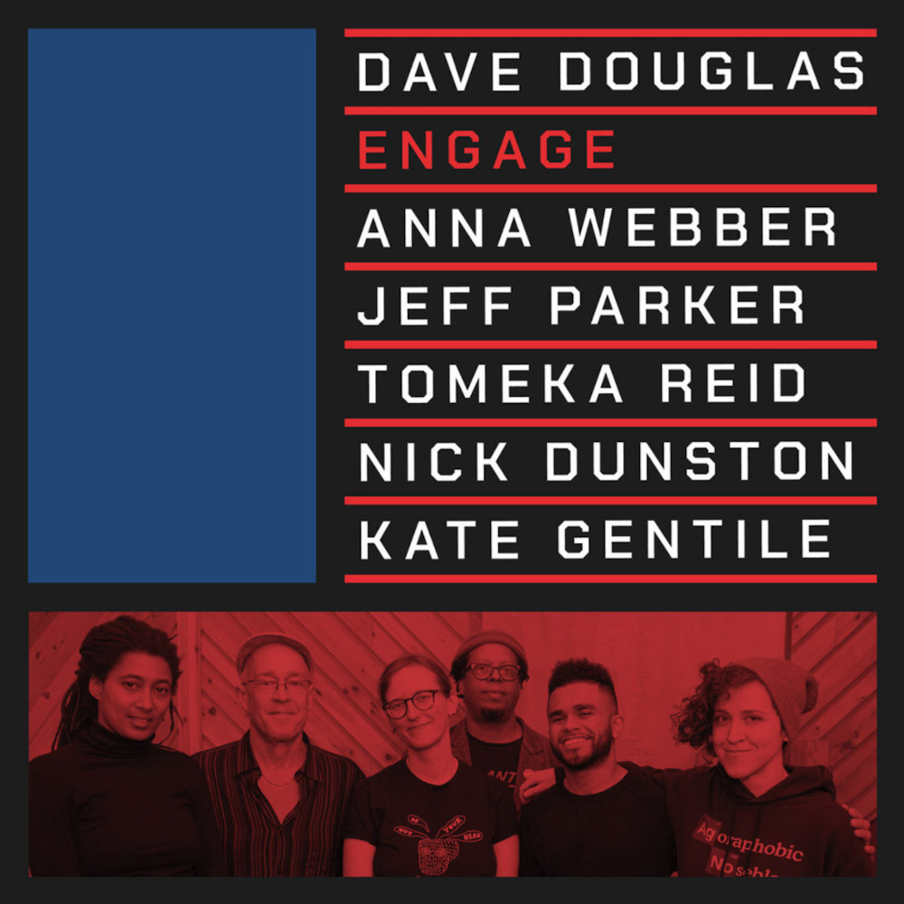 Dave Douglas<br/>Engage<br/>Green Leaf, 2019