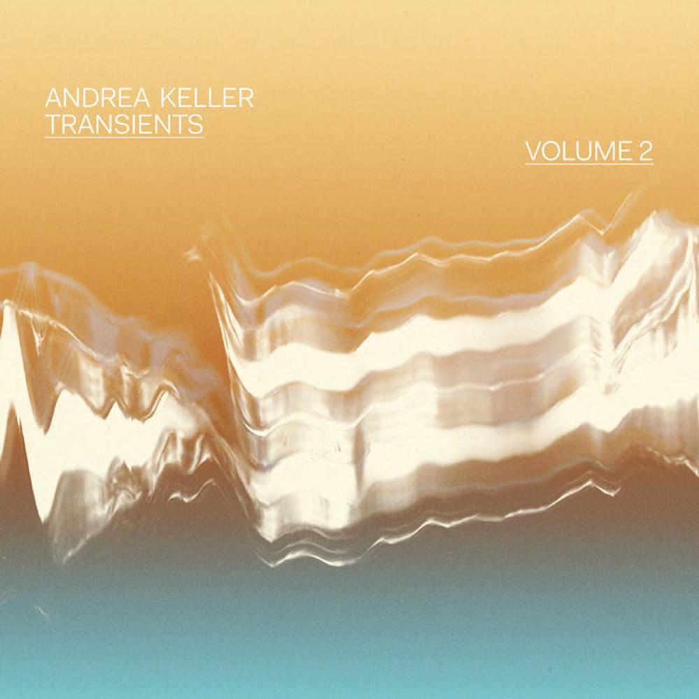 Andrea Keller<br/>Transients Volume 2<br/>Australian Independent