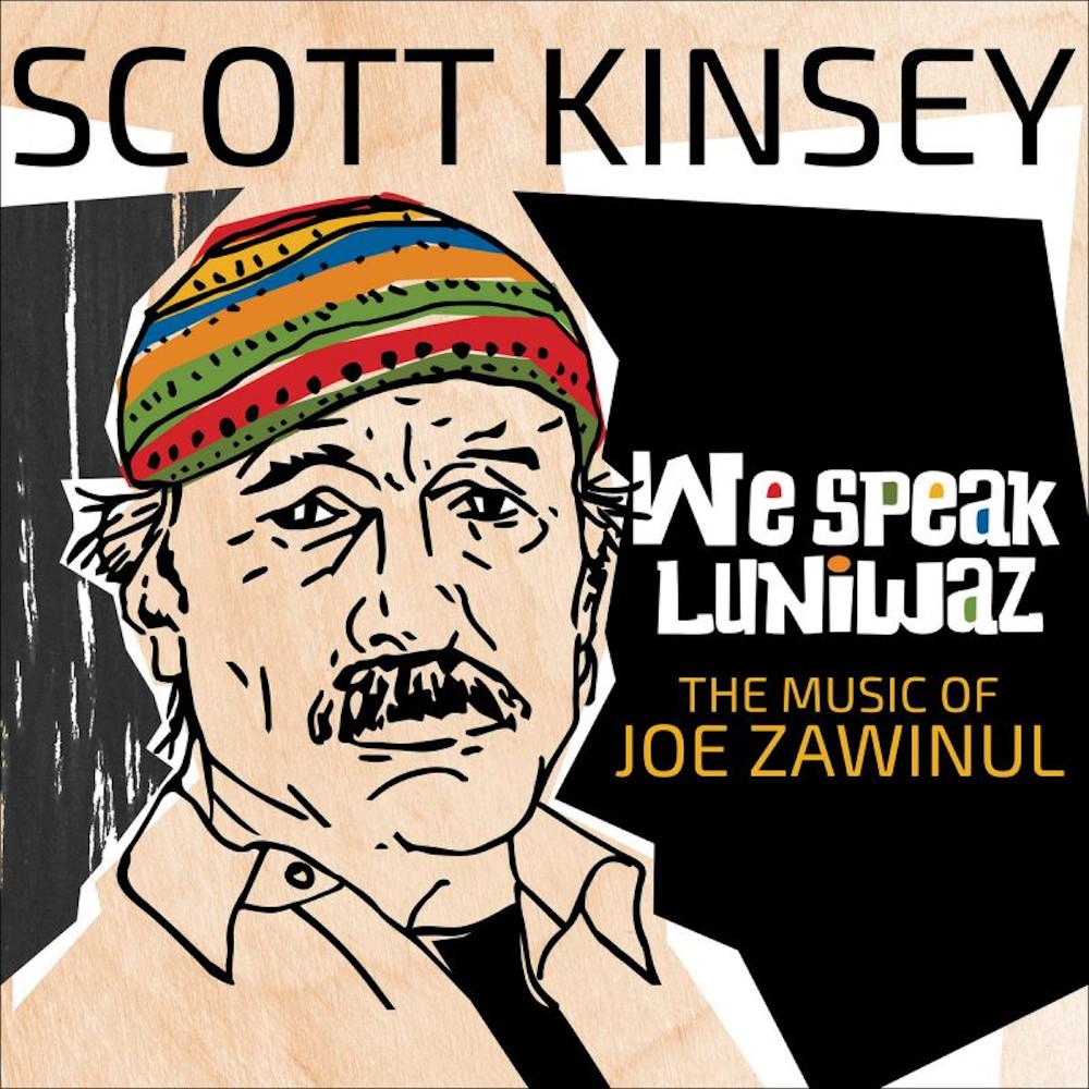 Scott Kinsey<br/>We Speak Luniwaz: The Music of Joe Zawinul<br/>Whirlwind, 2019