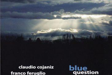 Luciano Vanni<br/>Claudio Cojaniz, Franco Feruglio<br/>  Blue Question (Caligola, 2019)<br/>Editor's Pick
