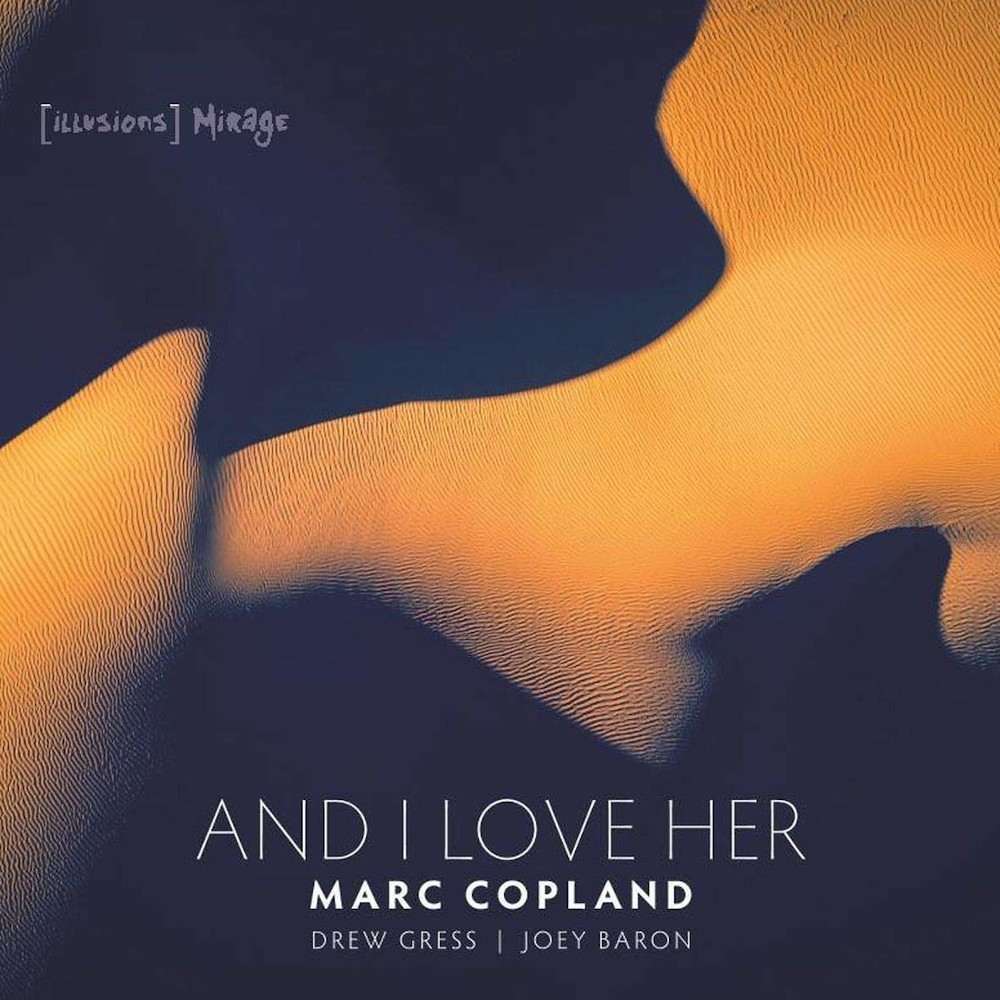 Marc Copland <br/>And I Love Her <br/>([Illusions] Mirage)