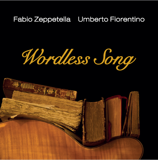 Umberto Fiorentino, Fabio Zeppetella <br/>Wordless song<br/>Emme Record Label, 2019