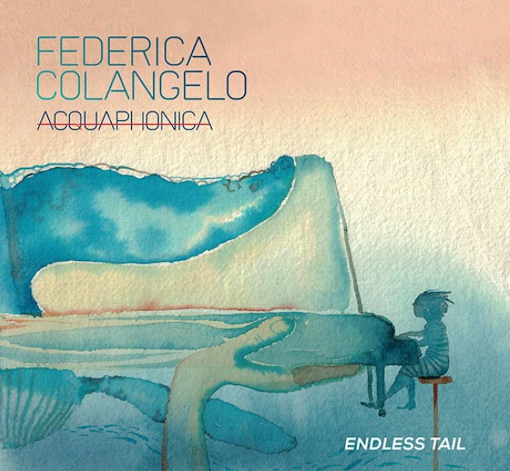Federica Colangelo Aquaphonica<br/>Endless Tail<br/>Folderol, 2019