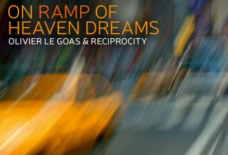 Olivier Le Goas & Reciprocity<br/>On Ramp of Heaven Dreams<br/>Challenge, 2020