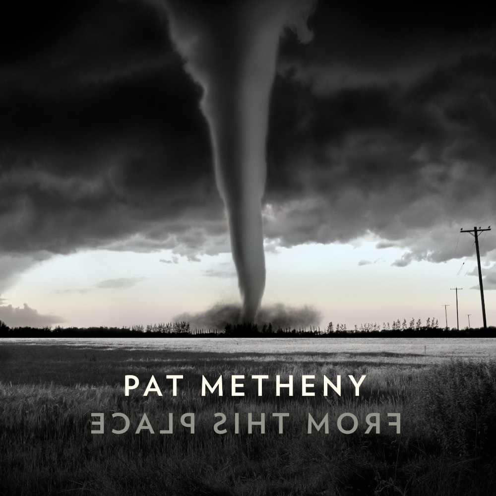 Pat Metheny<br/>From This Place<br/>Nonesuch, 2020