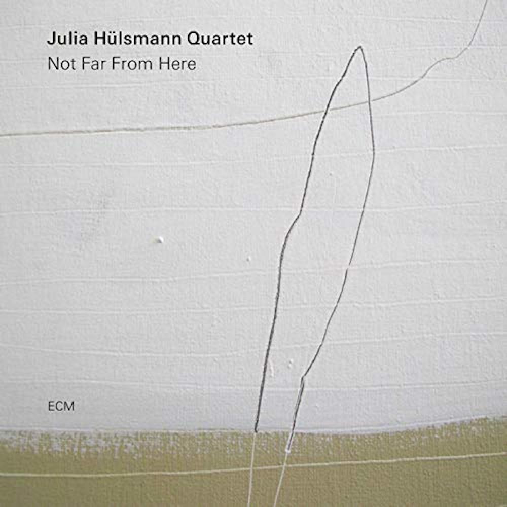 Julia Hülsmann <br/>Not Far From Here <br/> ECM, 2019