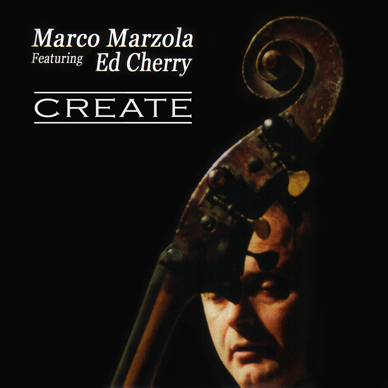 Marco Marzola feat. Ed Cherry<br/>Create<br/>Cose Sonore/Alman Music, 2020
