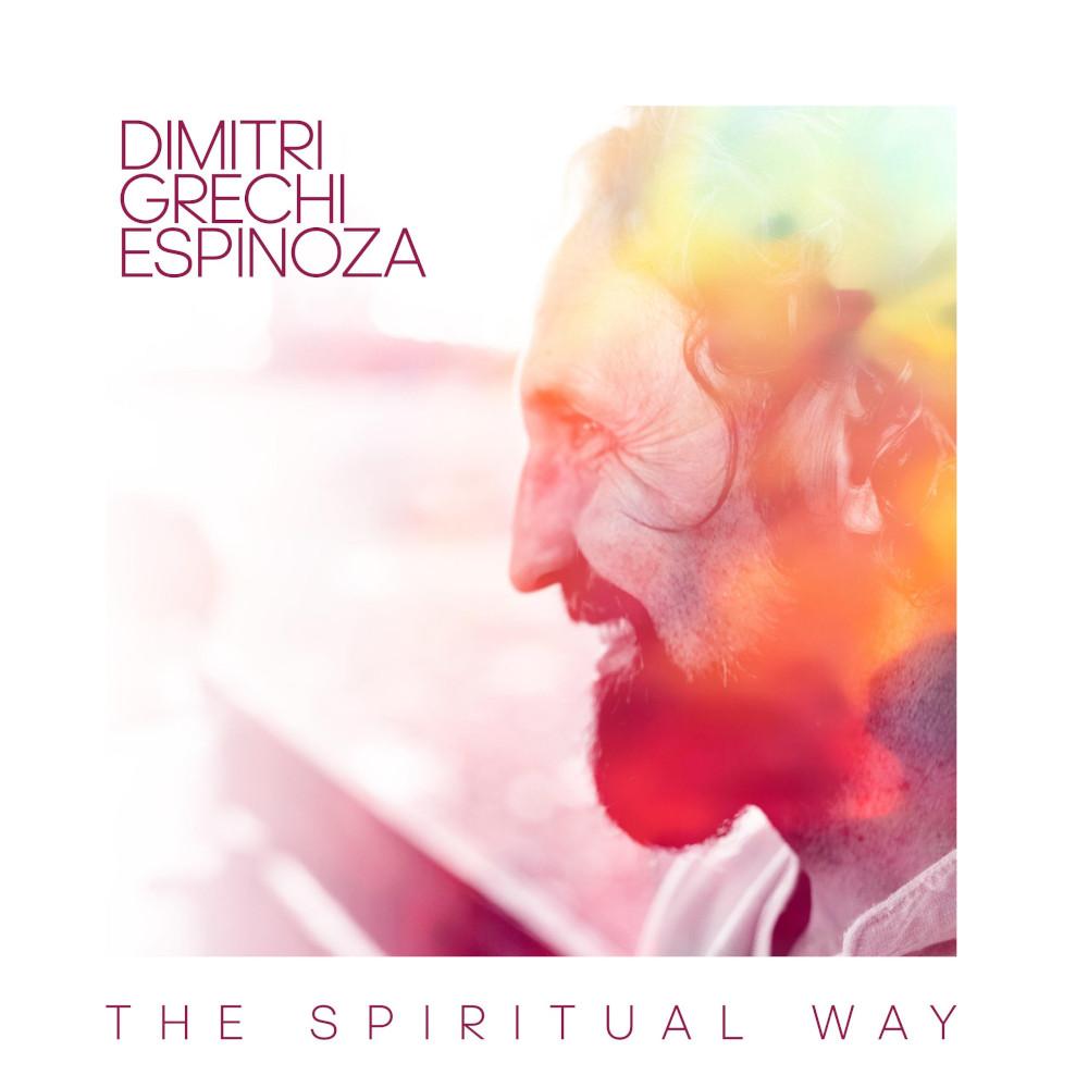 Dimitri Grechi Espinoza<br/>The Spiritual Way<br/>Ponderosa, 2020