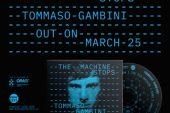 Tommaso Gambini<br/>The Machine Stops<br/>Workin' Label, 2020