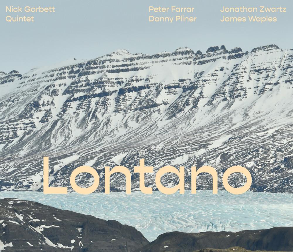 Nick Garbett Quintet<br/> Lontano<br/>Earshift, 2020