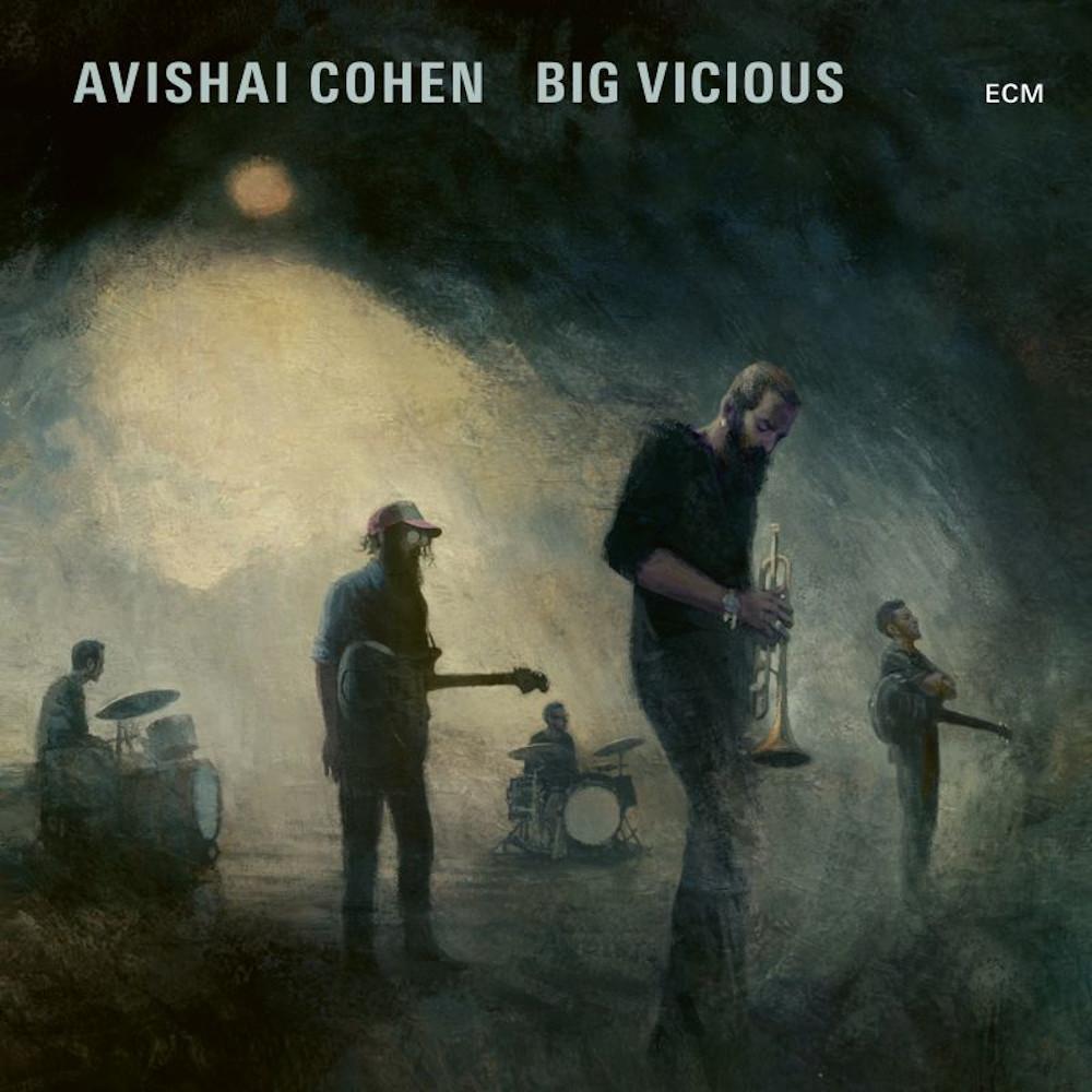 Avishai Cohen Big Vicious<br/>Big Vicious<br/>ECM, 2020