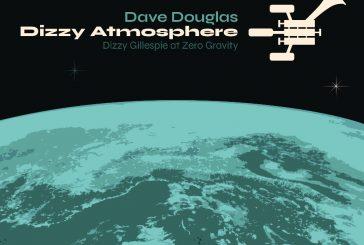 Dave Douglas<br/>Dizzy Atmoshere<br/>Greenleaf, 2020