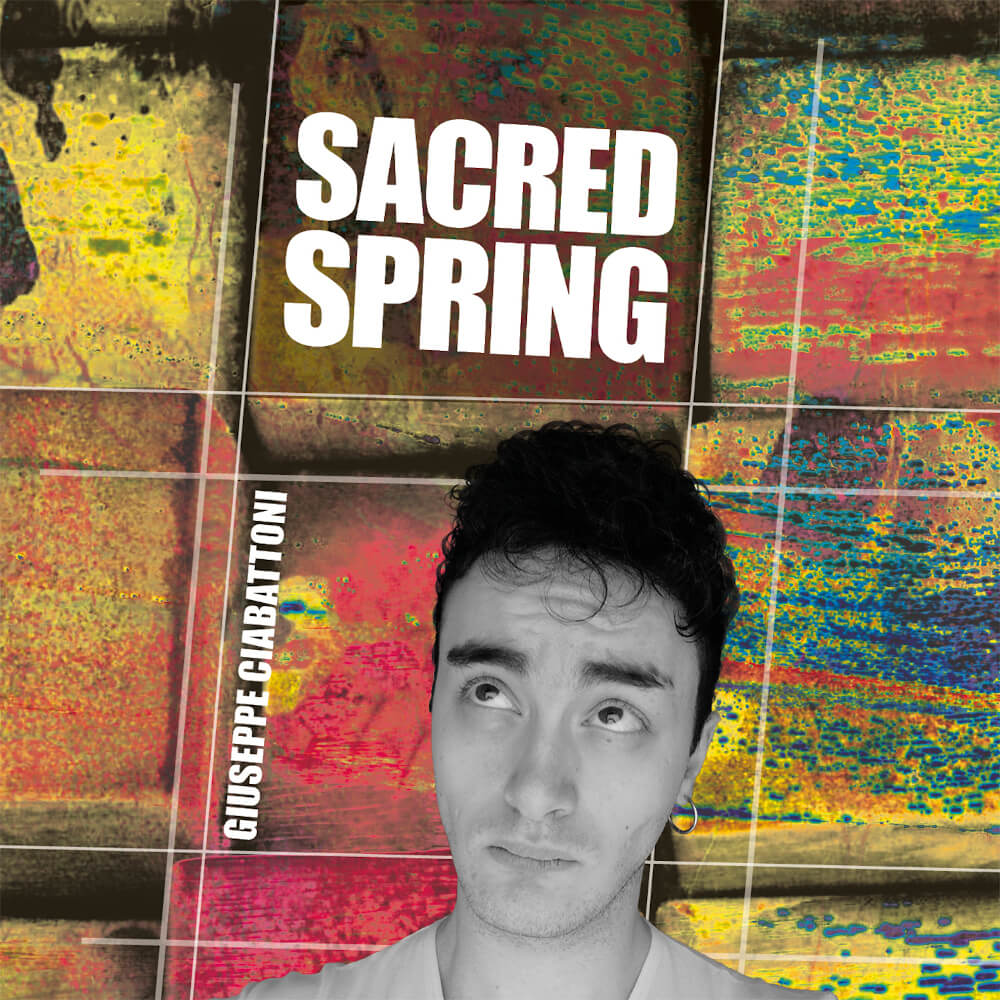 Giuseppe Ciabattoni<br/>Sacred Spring<br/>Workin' Label, 2020