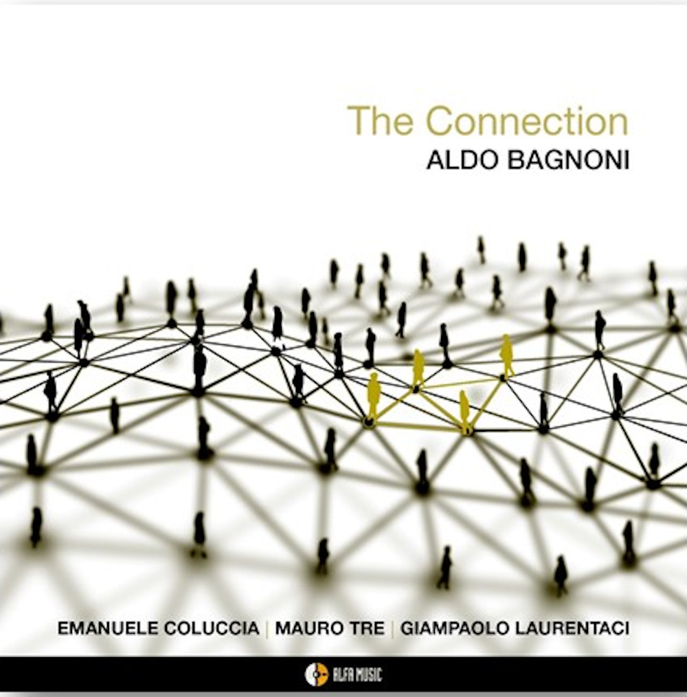 Aldo Bagnoni <br/>The Connection<br/>AlfaMusic, 2020