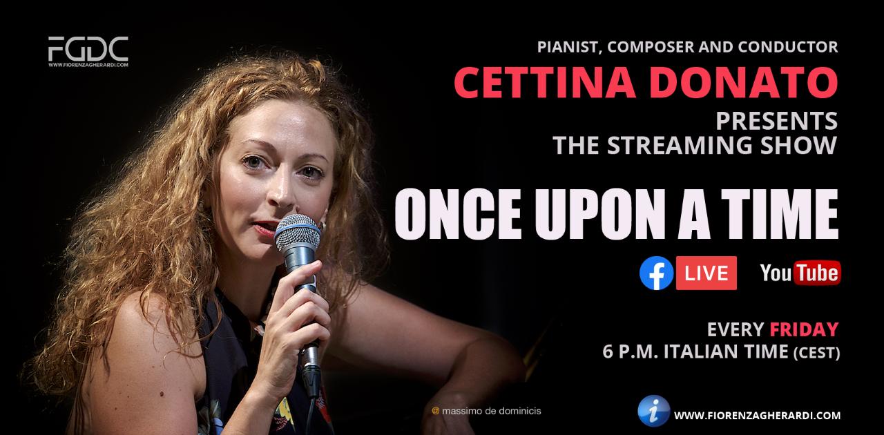 Once upon a time: la trasmissione in streaming di Cettina Donato