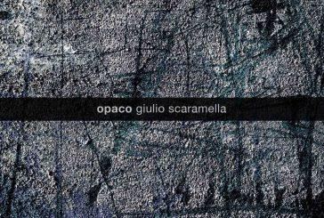 Giulio Scaramella <br/>Opaco<br/>Artesuono, 2019