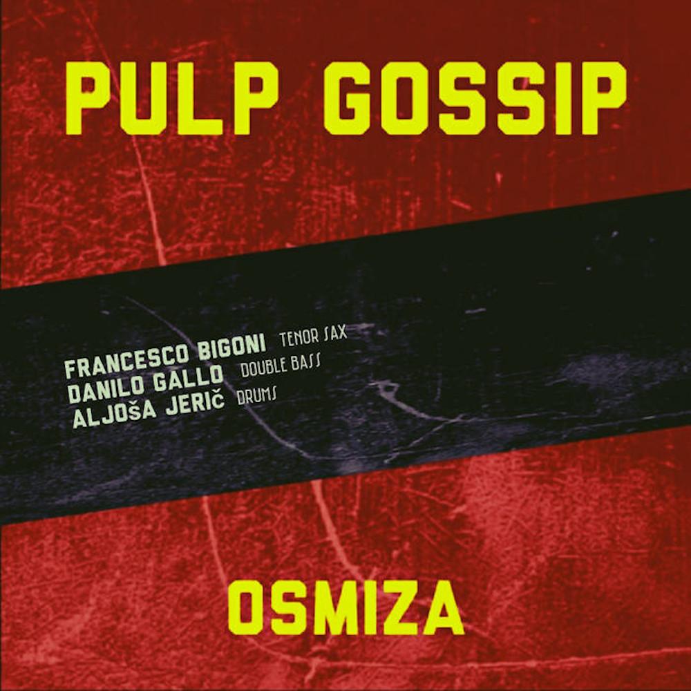 Osmiza<br/>Pulp Gossip<br>Auto, 2020