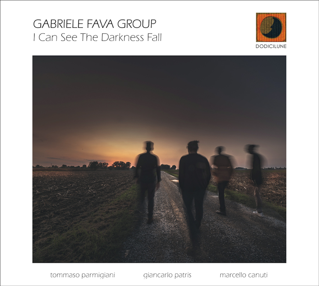 Gabriele Fava Group<br/>I Can See The Darkness Fall<br/>Dodicilune, 2020