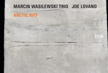 Marcin Wasilewski Trio & Joe Lovano<br/> Arctic Riff <br/>ECM, 2020