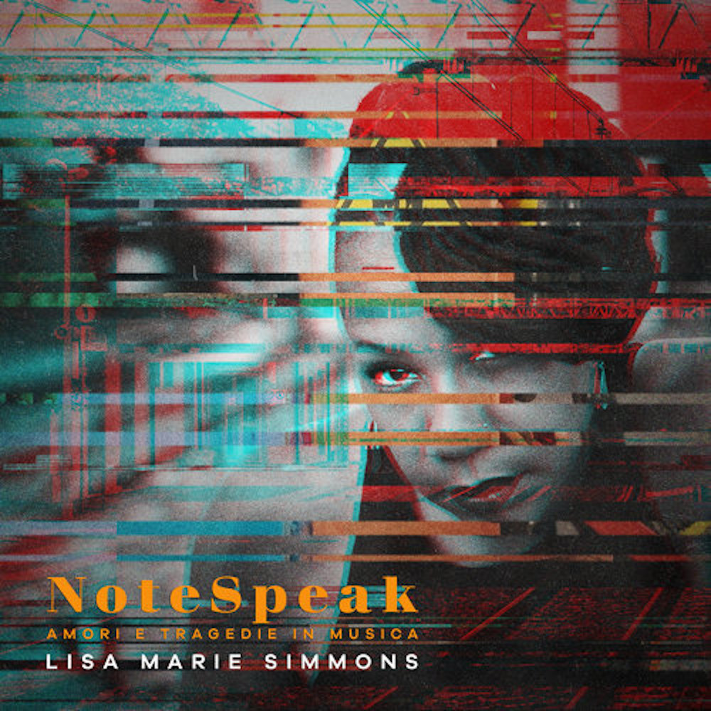Lisa Marie Simmons<br/>NoteSpeak (Amori e Tragedia in Musica)<br/>Ropeadope, 2020