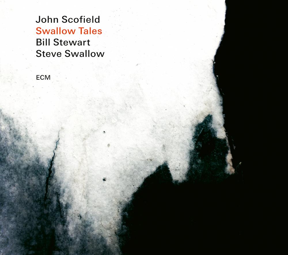 John Scofield <br/>Swallow Tales<br/>ECM, 2020