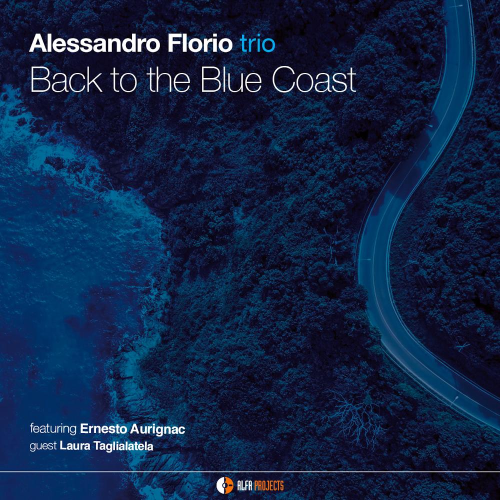 Alessandro Florio trio<br/>Back to the Blue Coast <br/>AlfaMusic, 2020
