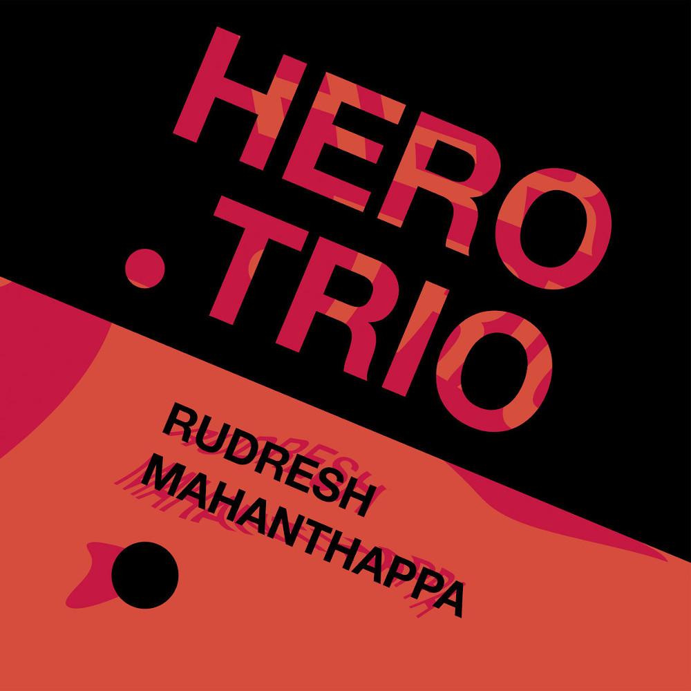 Rudresh Mahanthappa<br/>Hero Trio<br/>Whirlwind, 2020