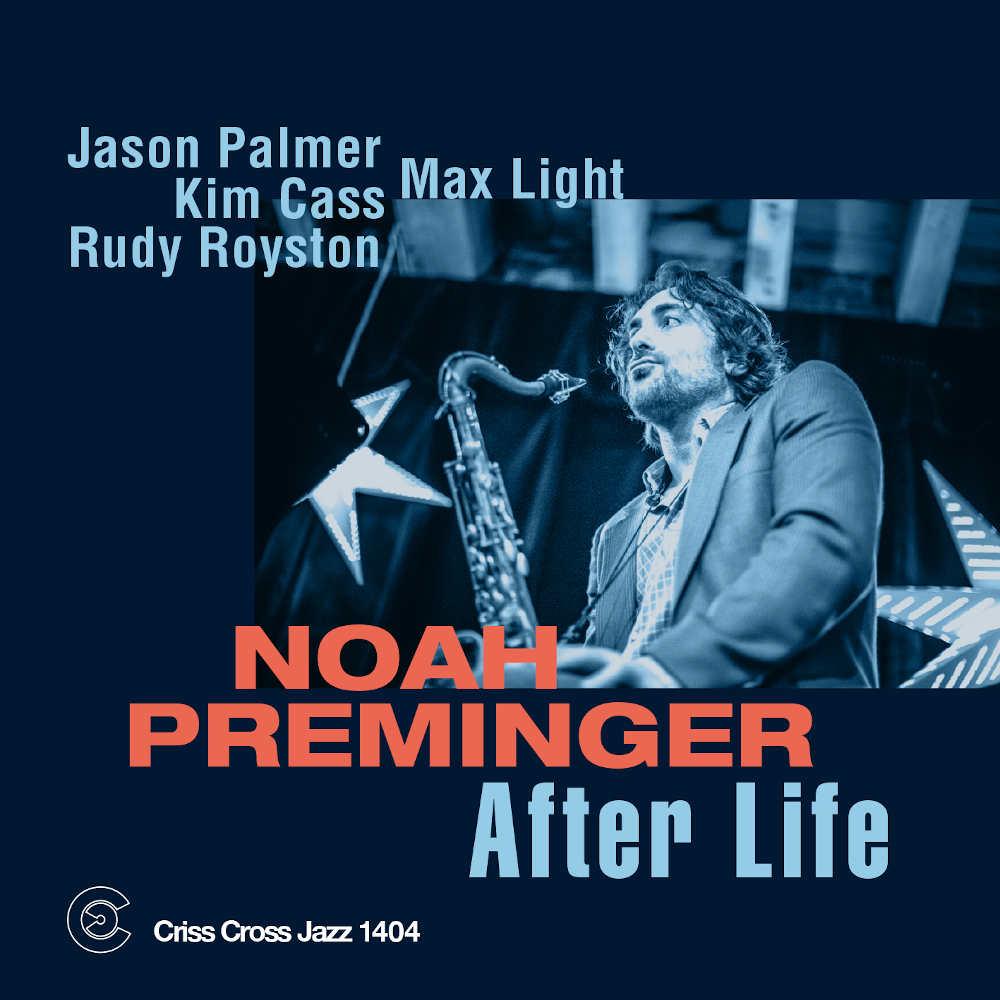 Noah Preminger<br/>After Life<br/>Criss Cross, 2020