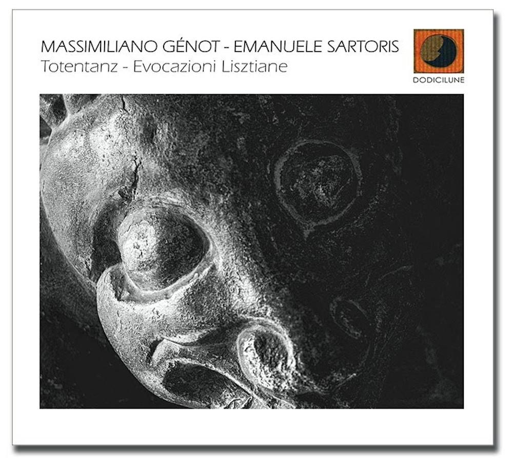 Massimiliano Génot, Emanuele Sartoris<br/>Totentanz – Evocazioni Lisztiane<br/>Dodicilune 2020
