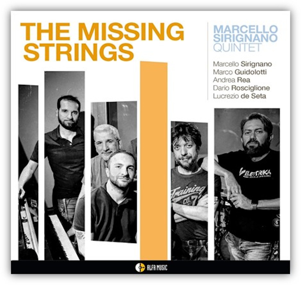 Marcello Sirignano Quintet<br/>The Missing Strings <br/>AlfaMusic, 2020