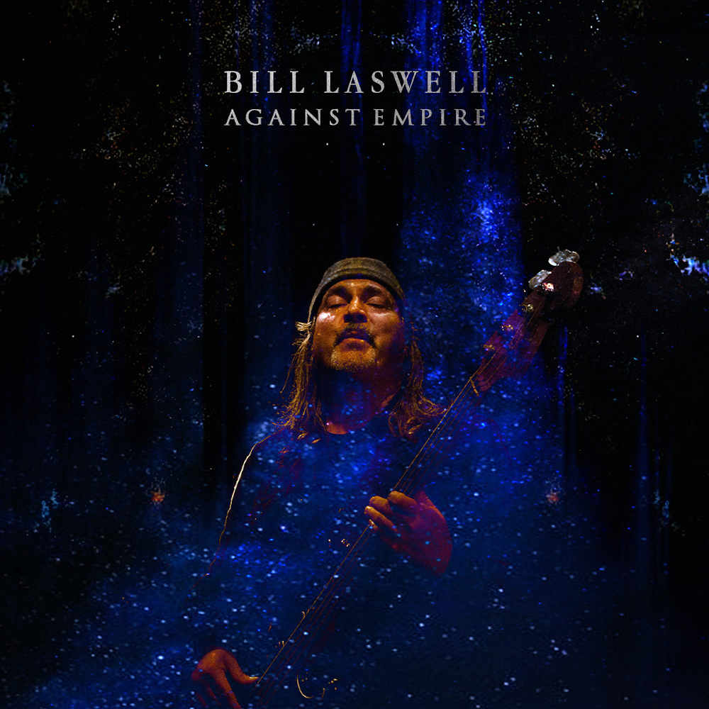 Bill Laswell<br/>Against Empire<br/>Mod Reloaded, 2020