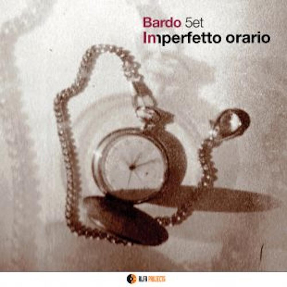 Luciano Vanni<br/> Bardo 5et – Imperfetto orario<br/>Editor's Pick