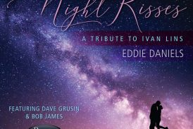 Eddie Daniels<br/>Night Kisses: A Tribute To Ivan Lins<br/>Resonance, 2020