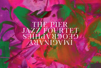 The Pier Jazz Fourtet<br/>Imaginary Geographies<br/>Improvvisatore Involontario, 2020