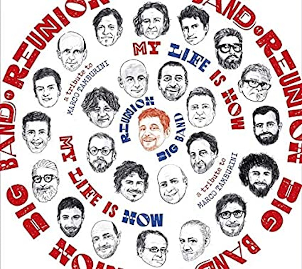 Reunion Big Band<br/> My Life Is Now (A Tribute to Marco Tamburini)<br/>Caligola, 2020