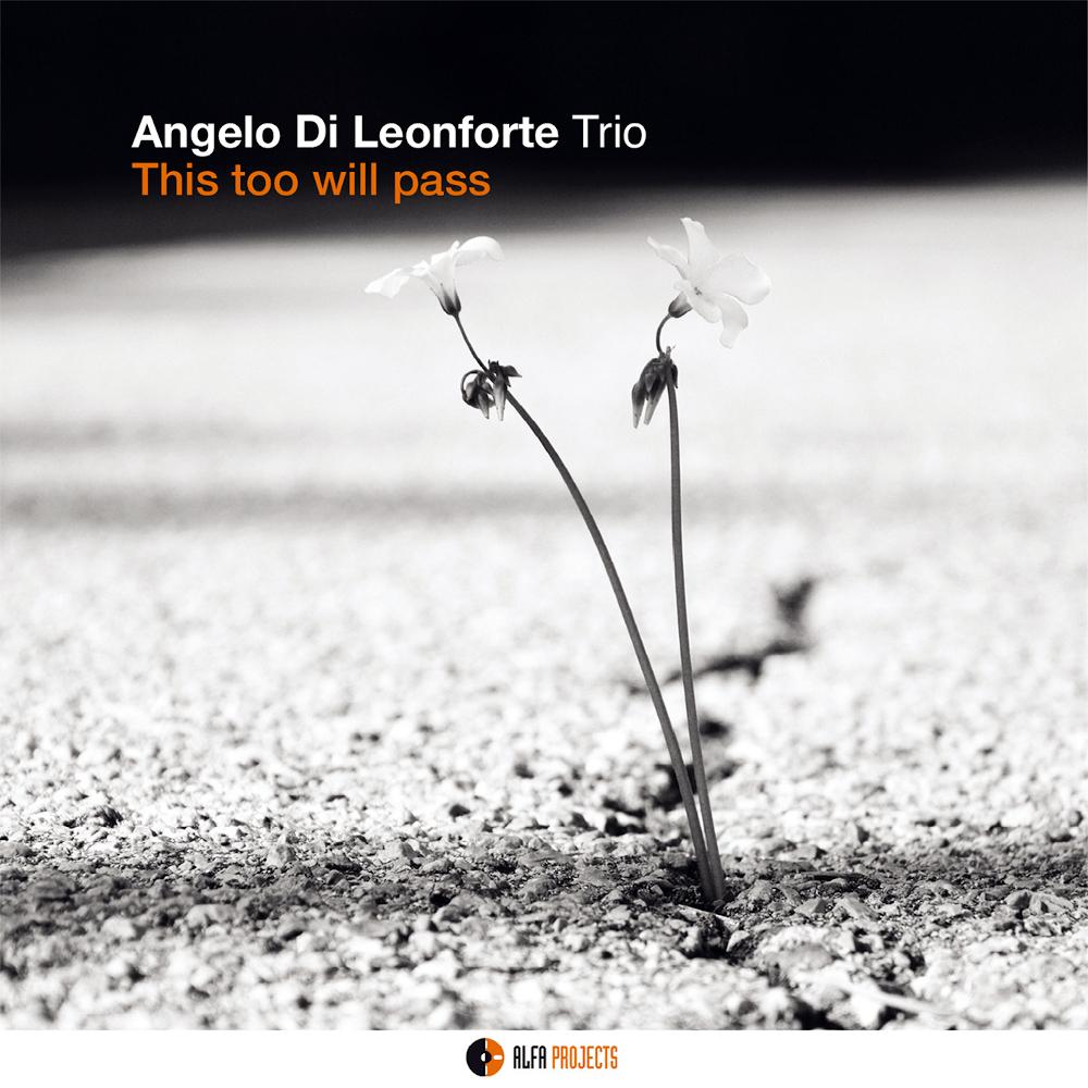 Angelo di Leonforte Trio<br/>This too will pass<br/>AlfaMusic, 2020