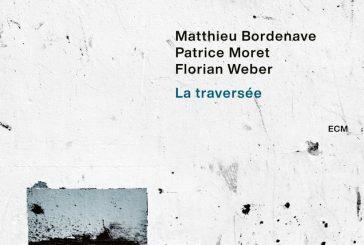 Matthieu Bordenave<br/>La Traversée<br/>ECM, 2020