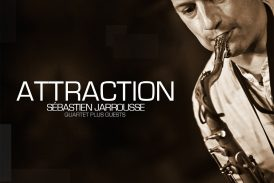 Sébastien Jarrousse Quartet Plus Guests<br/>Attraction<br/>A.MA, 2020