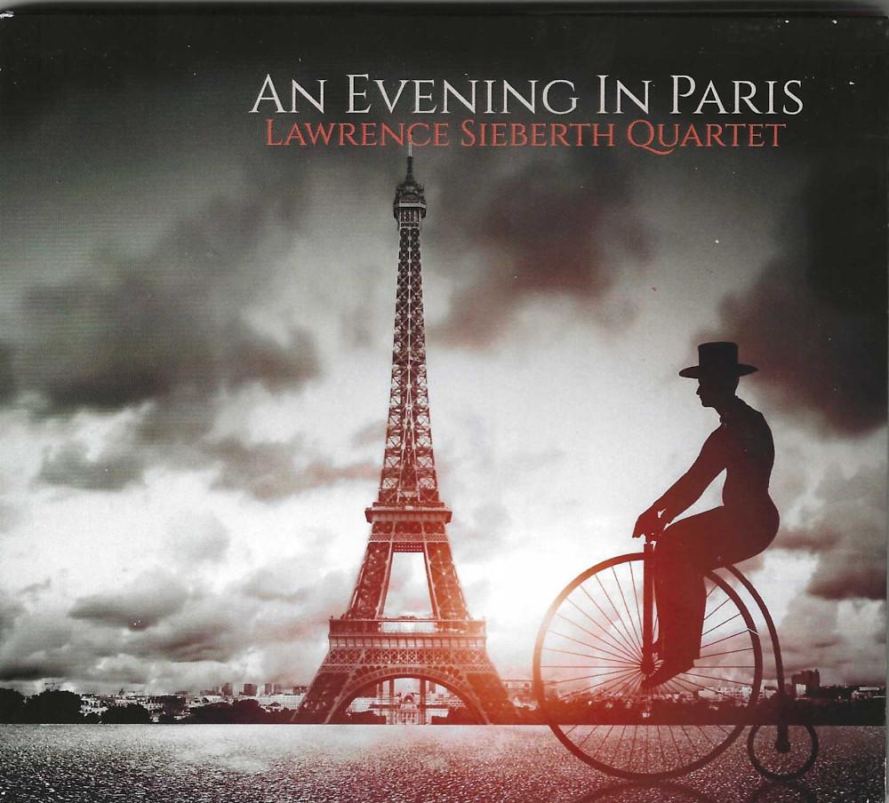 Lawrence Sieberth Quartet<br/>An Evening In Paris<br/>Musik Blocu, 2020
