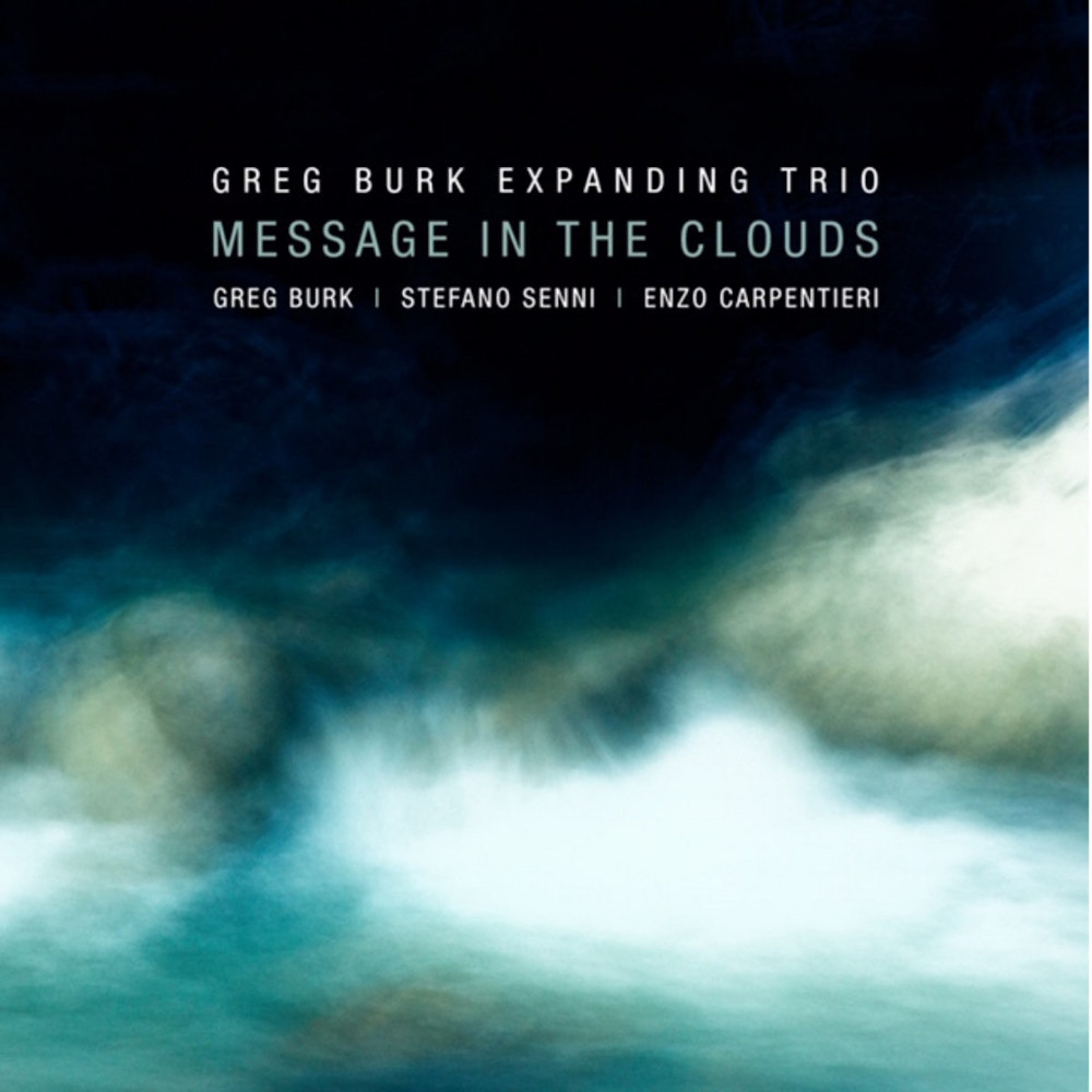 Greg Burk Expanding Trio<br/>Message In The Clouds<br/>Tonos, 2020