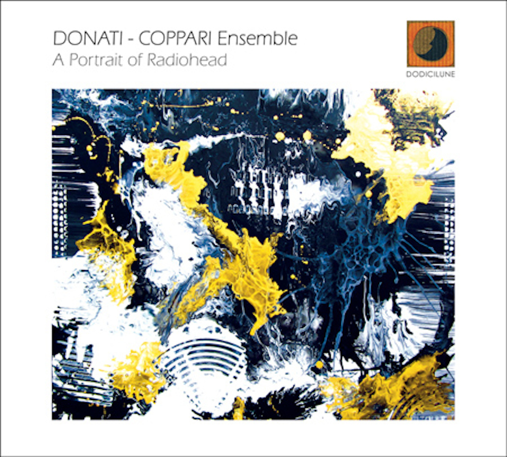 Donati – Coppari Ensemble<br/>A Portrait of Radiohead<br/>Dodicilune, 2020