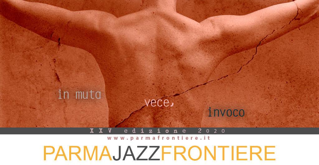 ParmaJazz Frontiere Festival – XXV edizione