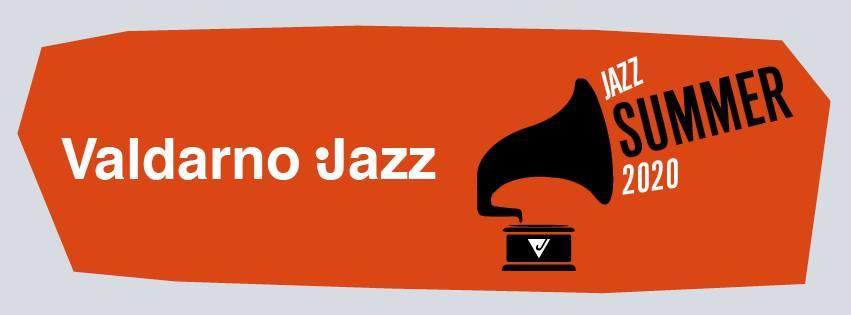 L'Estate del jazz ai tempi del Coronavirus – Valdarno Jazz Festival