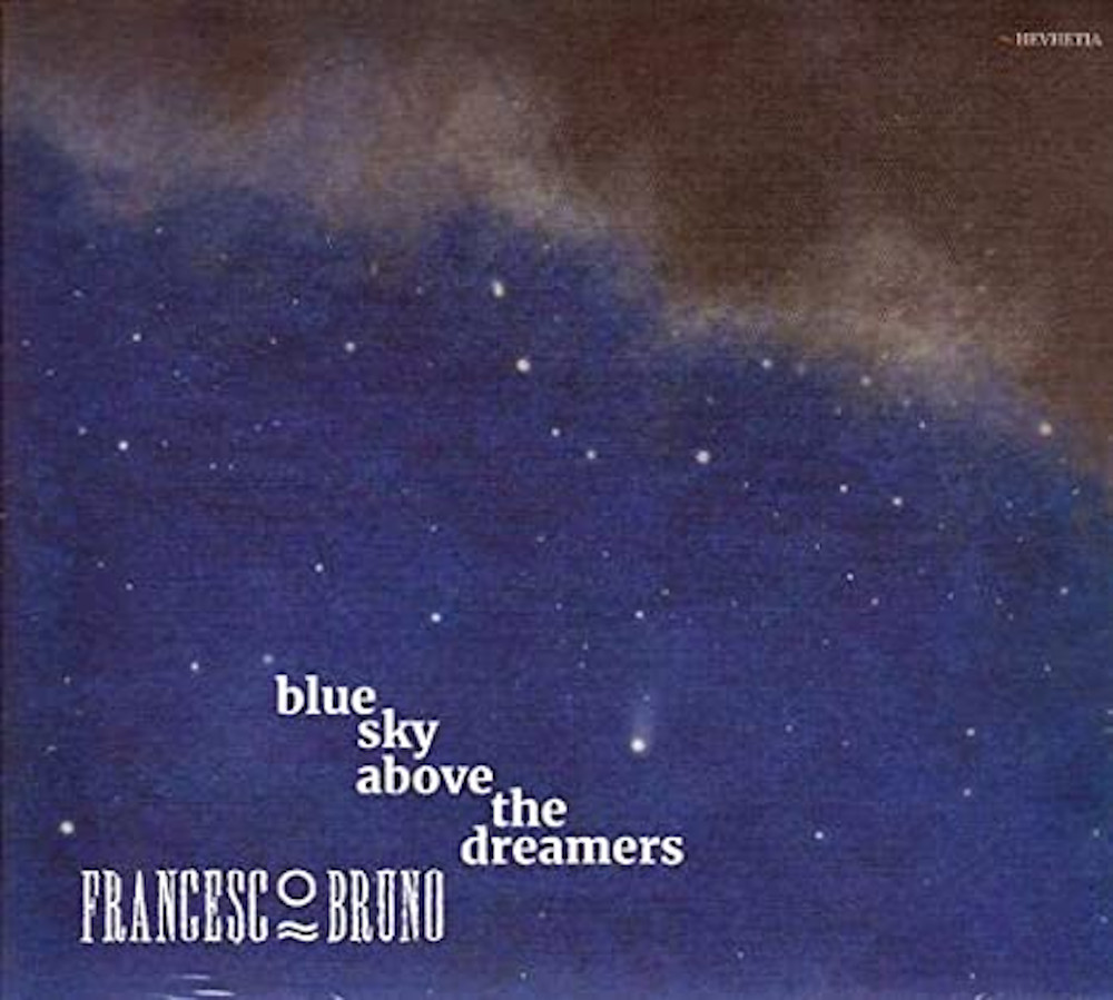 Luciano Vanni<br/>Francesco Bruno – Blue Sky Above the Dreamers<br/>Editor's Pick