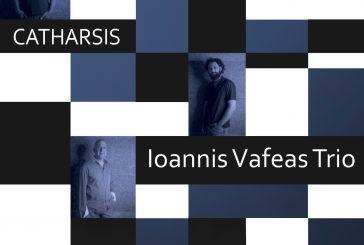 Ioannis Vafeas Trio<br/>Catharsis<br/>AVJ, 2020