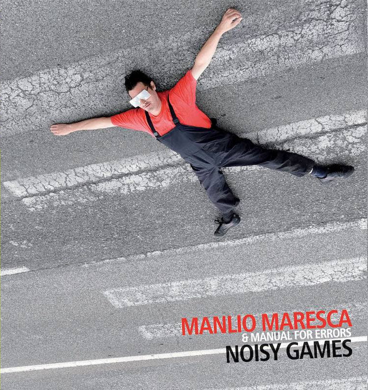 Manlio Maresca & Manual For Errors<br/>Noisy Games<br/>Auand, 2020