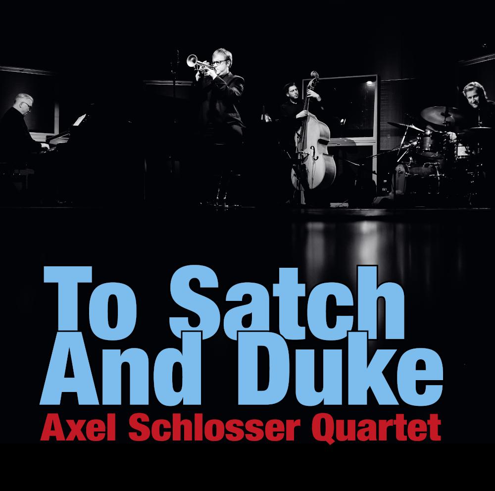 Axel Schlosser Quartet<br/>To Satch And Duke<br/>Challenge, 2020