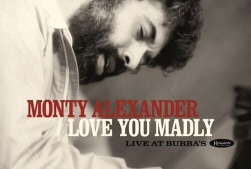 Monty Alexander<br/>Love You Madly: Live At Bubba's<br/>Resonance, 2020