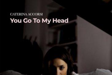 Caterina Accorsi<br/>You Go To My Head<br/>Auto, 2020