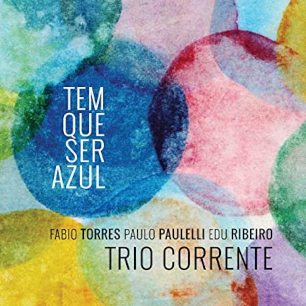 Luciano Vanni<br/>Trio Corrente – Tem que ser azul<br/>Editor's Pick